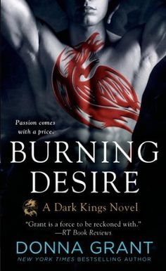 Burning Desire (Dark Kings) by Donna Grant, http://www.amazon.com/dp/B00I6ZBSBG/ref=cm_sw_r_pi_dp_8m4Qtb0M5D16R
