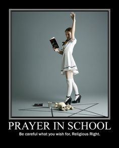 Now, this is what everyone should remember when they desire prayer in school.     At least it could lead to some cool outfits. ;)