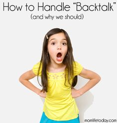 """How to Handle """"Backtalk"""" and Why! Great for parents & educators dealing with behavioral problems #education #parenting"""