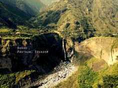 Baños - Ecuador.  Good place to visit if you like outdoor sports.