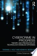 Cybercrime in progress. Theory and prevention of technology-enabled offenses / thomas J. Adam M. Criminology, New Books, Theory, Technology, Tech, Tecnologia