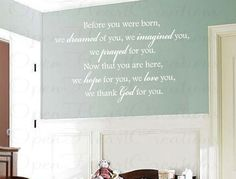 Before You Were Born We Dreamed of You Wall Decal Baby Nursery Girl Boy Poem Quote Saying 22h x 36w BA0184. $49.00, via Etsy.