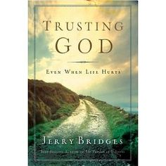 Trusting God: Even When Life Hurts, by Jerry Bridges. Solid theology & clear expression of what it means to trust God in his sovereignty. I Love Books, Good Books, Books To Read, Amazing Books, Free Christian Books, Christian Living, Life Hurts, Thing 1, Reading Material