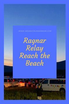 Race Recap: Ragnar Relay Reach the Beach 2019 - Organic Runner Mom Get Running, Trail Running, Dynamic Warm Up, Run Runner, Hampton Beach, Run With Me, Fast Times, Ragnar, How To Run Faster