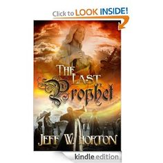 The Last Prophet on Amazon:                         Would you believe it if someone told you that you were one of the last two prophets mentioned in the book of Revelation?  It is the End of Days. The power of the Antichrist and his grip on humanity grows stronger with each passing day, enabling him to deceive the world and entice humanity into joining him in his corruption, and in his eternal punishment.