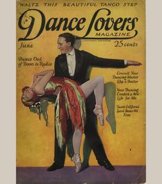 Waltz this Beautiful Tango Step. Dance Lovers magazine. June 1920's. Consult Your Dancing Master Like a Doctor. How Dancing Created a ...