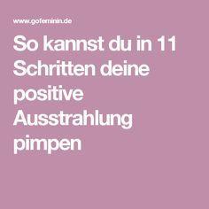 So kannst du in 11 Schritten deine positive Ausstrahlung pimpen