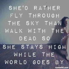 """Beautiful - P.O.D. lyricart by Katlyn Left """"She'd rather fly through the sky than walk with the dead, so she stays high while the world goes by."""""""