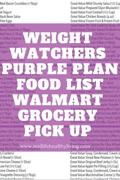 This list will help you find Weight Watchers friendly foods to add to your Walmart grocery pickup. If you are using the online ordering and picking up groceries these myWW Purple Plan food ideas are separated by smartpoints to help your prepare. Weight Watchers Food List, Weight Watchers Points Calculator, Weight Watcher Shopping List, Weight Watchers Program, Walmart Shopping List, Weight Warchers, Purple Food, Weight Loss Workout Plan, Help Losing Weight
