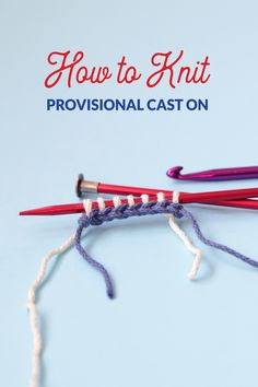 In knitting, a Provisional Cast On lets you access stitches that would otherwise be trapped in the knots of a regular cast on edge. Learn how to do a Provisional Cast On using a scrap yarn method.