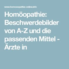 Homöopathie: Beschwerdebilder von A-Z und die passenden Mittel - Ärzte in