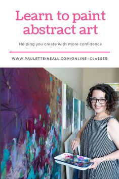 Learn to paint abstract art with confidence using acrylic paint and mixed media in this online class eCourse with abstract painter Paulette Insall Online Painting Classes, Painting Courses, Abstract Painters, Abstract Art, Online Art Courses, Painting Workshop, Learn To Paint, Confidence, Mixed Media