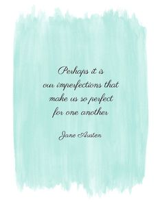 Perfect for each other - Jane Austen quote art #romantic #watercolor