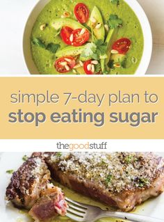 Read how you can get on the right track to stop eating sugar with a simple 7-day meal plan.