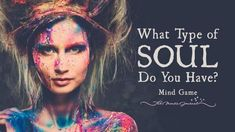 What Type of Soul Do You Have ? - http://themindsjournal.com/what-type-of-soul-do-you-have/