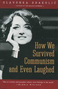 Slavenka Drakulić's take on everyday life under communism.