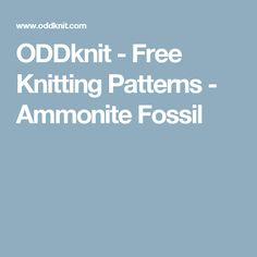 ODDknit - Free Knitting Patterns - Ammonite Fossil