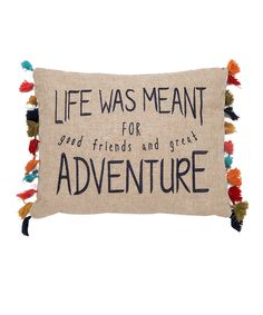 Another great find on #zulily! 'Life Was Meant For Adventure' Throw Pillow by Levtex Home #zulilyfinds