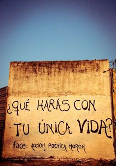 Que haras con tu unica vida? #Vida#frases#español