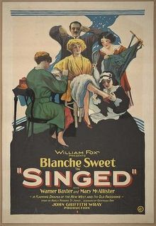 Singed. Blanche Sweet, Warner Baxter, James Wang, Alfred Allen, Claude King, Ida Darling. Directed by John Griffith Wray. Fox Film. 1927