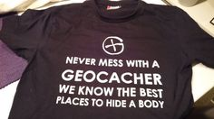 Never mess with a geocacher.  (Don't worry, we're actually harmless.  A little crazy maybe, but harmless.)  #IBGCp