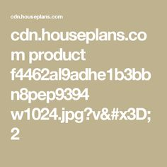 cdn.houseplans.com product f4462al9adhe1b3bbn8pep9394 w1024.jpg?v=2