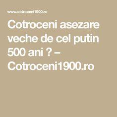 Cotroceni asezare veche de cel putin 500 ani ? – Cotroceni1900.ro