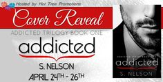 A Good Book Can Change Your View For Life: Addicted [Addicted Trilogy, Book 1] By S. Nelson