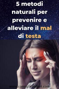 5 metodi naturali per prevenire e alleviare il mal di testa #benessere #salute #saluteebenessere #saluteebellezza #salutetoservice #perderepeso Movie Posters, Film Poster, Billboard, Film Posters