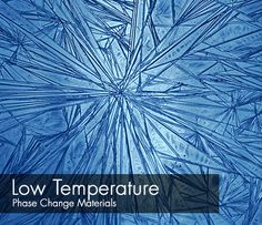 Low Temperature Phase Change Materials