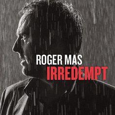 DESEMBRE-2015. Roger Mas. Irredempt. CD CAT 07 MAS. https://www.youtube.com/watch?v=hOqsSMspHuM