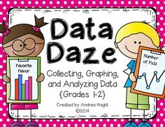 Data Daze:  Collecting, Graphing, and Analyzing Data  {Grades 1-2}  Help your students understand and have fun with data as they graph and analyze favorite ice cream flavors, holidays, school subjects, and more.  23 pages, $