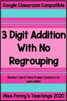 Visit my TPT store to get this 3 digit addition resource. Perfect for distance learning. Compatible with Google Slides and Google Classroom.