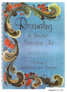 Rosemaling - Norwegian Art Vol. 1 - Michelle L. Porte V. - Picasa Web Albums...THIS IS AN ONLINE BOOK!!