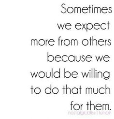 so true.stole the words from my mouth! Not a good thing~lower you expectations then? Great Quotes, Quotes To Live By, Me Quotes, Funny Quotes, Inspirational Quotes, Qoutes, Being Let Down Quotes, Fed Up Quotes, Famous Quotes