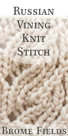 Learn how to knit the Russian Vining Knit Stitch in this Video Tutorial by Brome. : Learn how to knit the Russian Vining Knit Stitch in this Video Tutorial by Brome Fields. Knitting Stiches, Cable Knitting, Circular Knitting Needles, Crochet Stitches Patterns, Knitting Patterns Free, Knitting Yarn, Stitch Patterns, Vogue Knitting, Crochet Pattern
