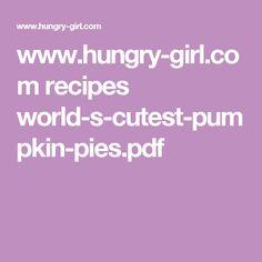 www.hungry-girl.com recipes world-s-cutest-pumpkin-pies.pdf