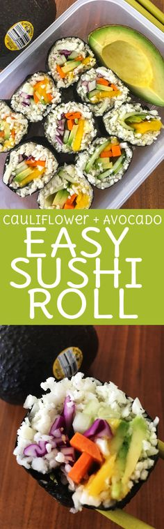 Cauliflower Rice Sushi Roll with Avocado + Mango This recipe is sponsored by the California Avocado Commission