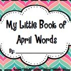 """""""My Little Book of April Words"""" is a great writing & spelling resource for grades K-2. The booklet includes 23 seasonal words with matching ill..."""