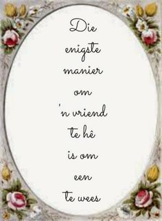 Afrikaanse Inspirerende Gedagtes & Wyshede Afrikaans Quotes, Wale, E Cards, Girl Quotes, Friendship Quotes, Verses, South Africa, Wisdom, School