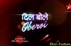 Dil Boley Oberoi Watch Online on Desi Tashan. Watch Star Plus serial Dil Boley Oberoi written updates, full episodes