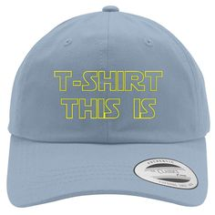 T-shirt This Is Cotton Twill Hat