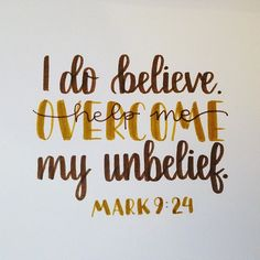 Mark 9:24 {by zusdesigns} / Bible / Scripture / Typography / Design / Word art /