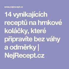 14 vynikajících receptů na hrnkové koláčky, které připravíte bez váhy a odměrky   NejRecept.cz