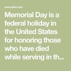 Facts you may not have known about Memorial Day Federal Holiday, National Cemetery, The Real World, Volunteers, Armed Forces, Memorial Day, American Flag, Flags, United States