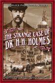 The Strange Case of Dr. H.H. Holmes: World's Fair Serial Killer by John Borowski