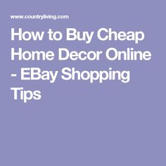 How to Buy Cheap Home Decor Online - EBay Shopping Tips