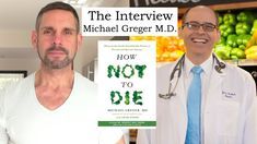 Fighting Disease With Diet - HOW NOT TO DIE with Dr. Michael Greger