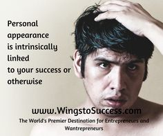 put some effort to your appearance at all times Entrepreneurship, Effort, Insight, Wings, Success, Feathers