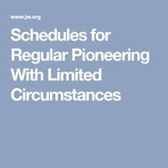 Schedules for Regular Pioneering With Limited Circumstances